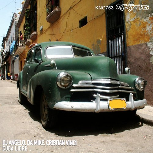 Dj Angelo, Da Mike, Cristian Vinci - Cuba Libre