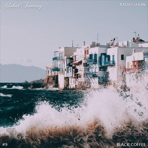 The Global Fantasy Radio Show #9 by Black Coffee