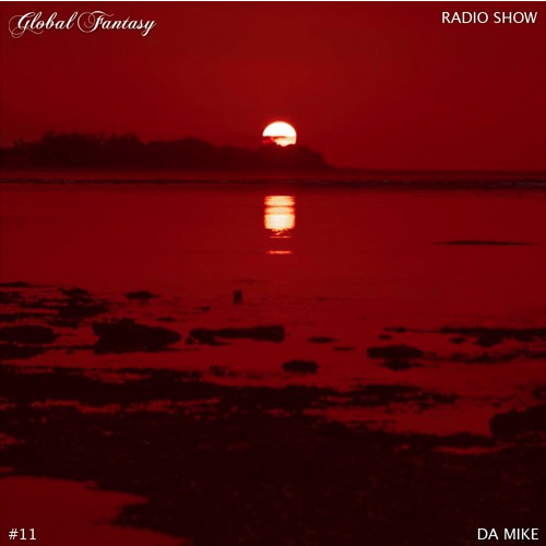 The Global Fantasy Radio Show #11 by Da Mike