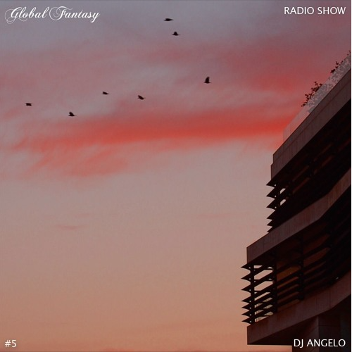 The Global Fantasy Radio Show #5 by Dj Angelo