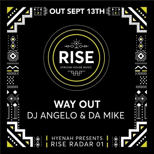 DJ Angelo & Da Mike - Way Out